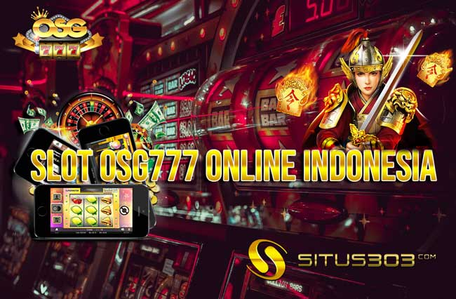 Slot OSG777 Online Indonesia